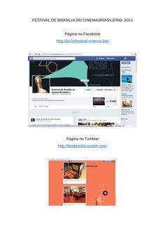FESTIVAL DE BRASÍLIA DO CINEMA BRASILEIRO- 2011 Web TV www.festbrasilia.... Equipe de criação de conteúdo e mobilização nas Mídias Sociais oficiais do Festival de Brasilia do Cinema Brasileiro, em 2011.