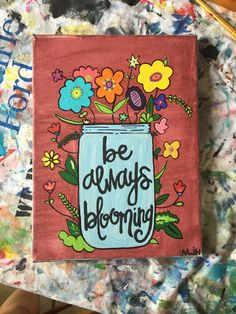 """I would put """"always be blooming"""""""