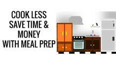 MEAL PREP How To Cook Less, Save Time, & Money