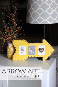 DIY Arrow Art Quote Sign! Such a fun idea, and would be SO cute on a gallery wall!