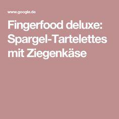 Fingerfood deluxe: Spargel-Tartelettes mit Ziegenkäse
