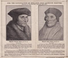 Thomas More & John Fisher - printed article with prayers for their future canonization. St. Thomas More & St. John Fisher were on the front lines of trying to stop King Henry VIII from pursuing his unlawful divorce and heretical claim as head of the Church in England. They both lost their lives for defending the Catholic faith. Read their story at the link.