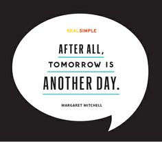 """""""After all, tomorrow is another day."""" — Margaret Mitchell #quotes"""