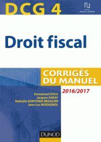 Emmanuel Disle et Jacques Saraf - DCG 4 Droit fiscal - Corrigés du manuel. - Agrandir l'image