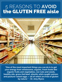 5 Reasons To Avoid The Gluten Free Aisle | holistichealthnaturally.com
