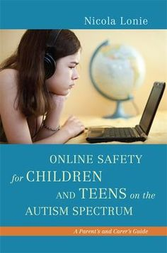 Online Safety for Children and Teens on the Autism Spectrum ...