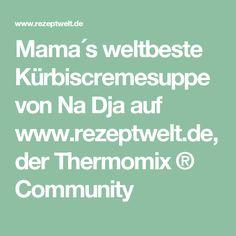 Mama´s weltbeste Kürbiscremesuppe von Na Dja auf www.rezeptwelt.de, der Thermomix ® Community