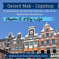 Copshop by Gerard Mak - Chapter 2 - A Dog's Life Dog Life, Netherlands, Amsterdam, Dutch, Australia, Dogs, The Nederlands, The Netherlands, Dutch Language