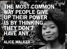 Discover and share Alice Walker Quotes. Explore our collection of motivational and famous quotes by authors you know and love. Great Quotes, Quotes To Live By, Me Quotes, Motivational Quotes, Inspirational Quotes, Qoutes, Calm Quotes, Sport Quotes, The Words