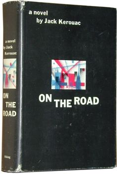 How To Understand Kerouac's On The Road