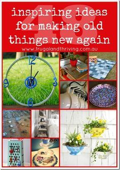 repurpose and upcycle: inspiring ideas for making old things new again