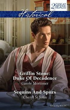 Griffin Stone : Duke of Decadence / Sequins and Spurs : Historical Duo - Carole Mortimer