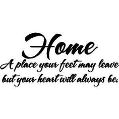 71 Best Home Quotes And Sayings Images Sayings Home Quotes