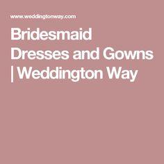 Bridesmaid Dresses and Gowns | Weddington Way