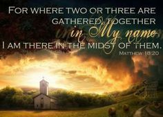 Where Two or Three are Gathered .  . .