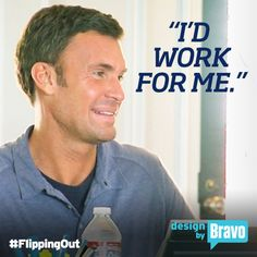 So would we Jeff Lewis -- but only Zoila was a part of the deal! Jeff Lewis Design, Just Love, Love Him, Bravo Tv, Flip Out, Life Partners, In A Nutshell, Favorite Tv Shows