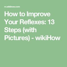 How to Improve Your Reflexes: 13 Steps (with Pictures) - wikiHow