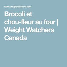 Brocoli et chou-fleur au four | Weight Watchers Canada