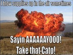 hahahahaaha ok this one made me genuinely laugh out loud. Take that Cato!