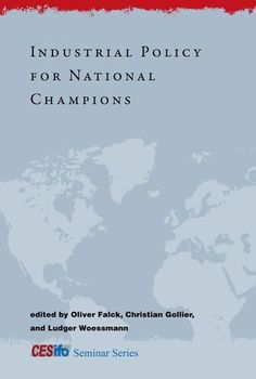 Industrial Policy for National Champions (CESifo Seminar Series) by Oliver Falck http://smile.amazon.com/dp/026201601X/ref=cm_sw_r_pi_dp_HuxWvb1REYJE0
