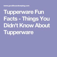 Tupperware Fun Facts - Things You Didn't Know About Tupperware