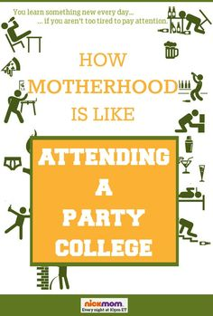 How Motherhood is Like Attending a Party College - #funny from @RobynHTV on @NickMom #parenting #humor