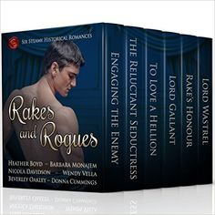 Rakes and Rogues by Heather Boyd, Barbara Monajem, Nicola Davidson, Wendy Vella, Beverley Oakley, Donna Cummings.