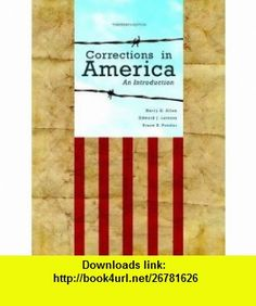 Corrections in America An Introduction (13th Edition) (9780132726771) Harry E. Allen, Edward J. Latessa, Bruce S. Ponder , ISBN-10: 0132726777  , ISBN-13: 978-0132726771 ,  , tutorials , pdf , ebook , torrent , downloads , rapidshare , filesonic , hotfile , megaupload , fileserve