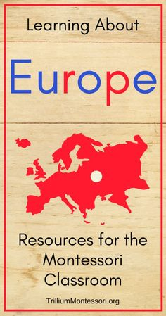 Montessori resources for learning about the continent of Europe