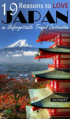 19 Reasons to Love Japan, an Unforgettable Travel Destination ! #Japan
