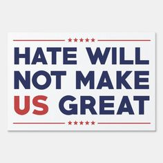 Hate Will Not Make US Great Yard Sign - tap to personalize and get yours #YardSign #make #america #great #again #trump