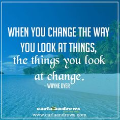 """When you change the way you look at things the things you look at change."" #coach #speaker #leadership #startup #leadership #entrepreneurship #startuplife #inspiration #motivation #positivity #ceolife #quoteoftheday #quotes carlaandrews.com"
