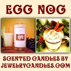 Egg Nog!  Scented candle by JewelryCandles.com Best soy candles!