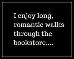 And i don't even like romance novels. The old timey smell of books gets me feeling romantic. I enjoy long romantic walks through the bookstore. I Love Books, Good Books, Books To Read, My Books, Book Of Life, The Book, Bon Film, Book Memes, Reading Quotes