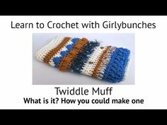 Learn to Crochet with Girlybunches - Crochet Twiddle Muff - YouTube
