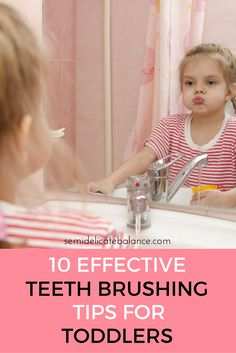10 Effective Teeth Brushing Tips for Toddlers, great tips for getting those toddler teeth extra clean