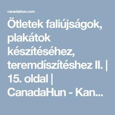 Ötletek faliújságok, plakátok készítéséhez, teremdíszítéshez II. | 15. oldal | CanadaHun - Kanadai Magyarok Fóruma