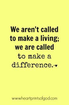 Making A Difference Quotes Stunning Make A Difference Not Just A Livingyou Will Be Wealthy Beyond