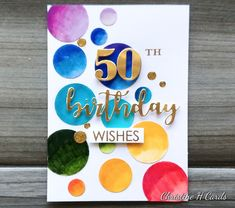 50th Birthday Cards, Male Birthday, I Card, Circles, Fathers Day, Numbers, Scrap, Rainbow, Inspired