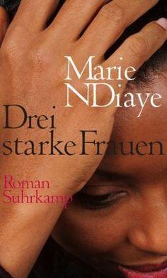 """Marie Ndiaye """"Drei starke Frauen""""          03/2012 (LK1)"""