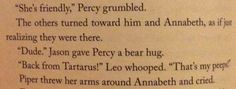 I knew that Percabeth would make it out of Tartarus but I still got scared thinking they wouldn't make it, but then this part came up after they escaped from Tartarus and I just died.