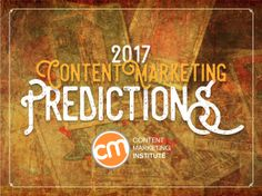60+ Content Marketing Predictions for a Successful 2017 [New E-Book]