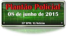 Plantão policial – 08 de junho de 2015