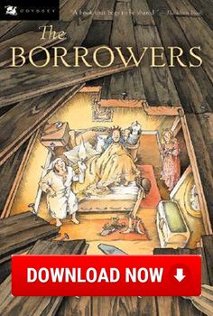 The Borrowers Read online (Download) eBook for free (pdf.epub.doc.txt.mobi.fb2.ios.rtf.java.lit.rb.lrf.DjVu)