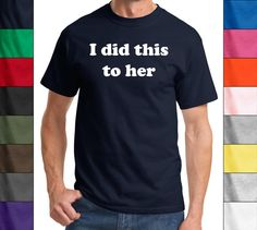I Did This To Her - Funny Husband Pregnant Tee Shirt Gag Gift T-Shirt