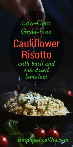 This creamy low-carb cauliflower risotto with basil and sun dried tomatoes recipe is flavorful and creamy. It's a perfect side dish for those on low-carb, ketogenic, diabetic, LC/HF, Atkins and Banting diets.