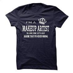 i am  a MAKEUP ARTIST - #tee shirt #tshirt template. ORDER NOW => https://www.sunfrog.com/LifeStyle/i-am-a-MAKEUP-ARTIST-22495578-Guys.html?68278