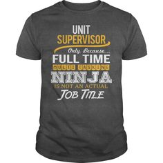 Awesome Tee For Unit Supervisor T-Shirts, Hoodies. VIEW DETAIL ==► https://www.sunfrog.com/LifeStyle/Awesome-Tee-For-Unit-Supervisor-124326227-Dark-Grey-Guys.html?id=41382