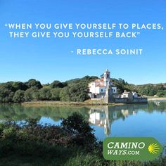 """""""When you give yourself to places, they give you yourself back"""" - Rebecca Soinit #Travel #Quote #Inspiration #Wanderlust #Vagabond"""