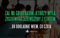 Żal mi chłopaków, którzy mylą życzliwość dziewczyny z flirtem | LikePin.pl - Cytaty, Sentencje, Demoty